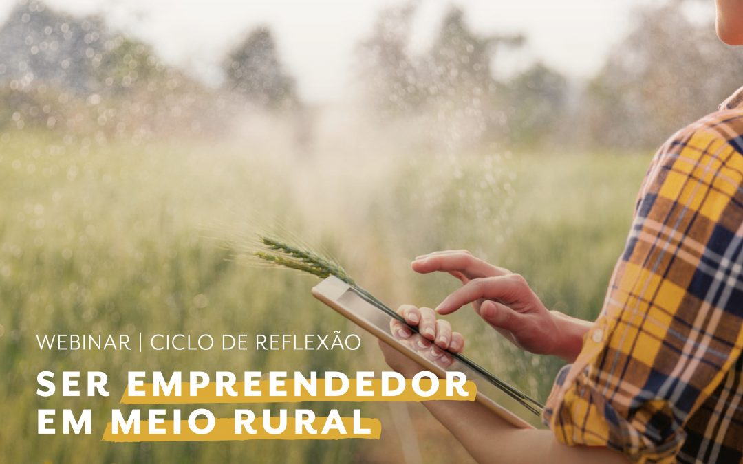 "webinar ""Ser empreendedor em meio rural"""